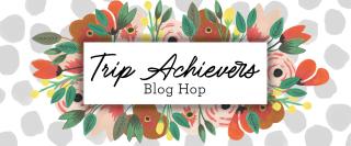 Blog Hop-Trip Achievers